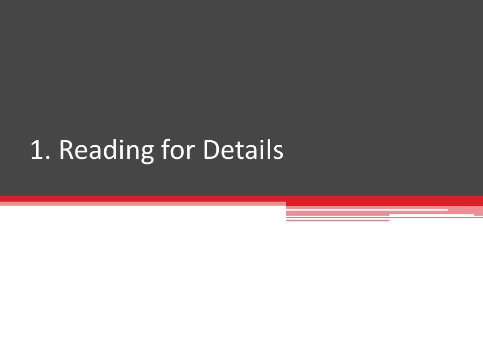 1. Reading for Details