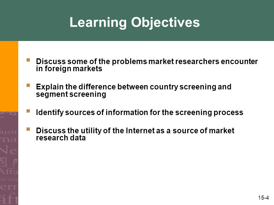 15-15 Third Screening: Political and Legal Forces Entry Barriers –Import restrictions, local participation requirements, local content restrictions, government-owned competition Profit Remittance Barriers –Undue restrictions on repatriation of earnings, limits to FDI, inability to provide foreign exchange Policy Stability –Political climate, government stability, public unrest