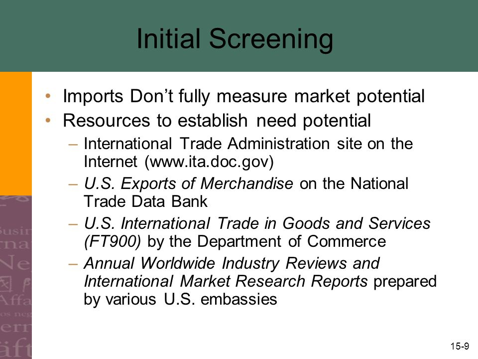 15-10 Second Screening: Financial and Economic Forces Measures of market demand based on economic and financial data –Market indicators –Market factors –Trend analysis –Cluster analysis