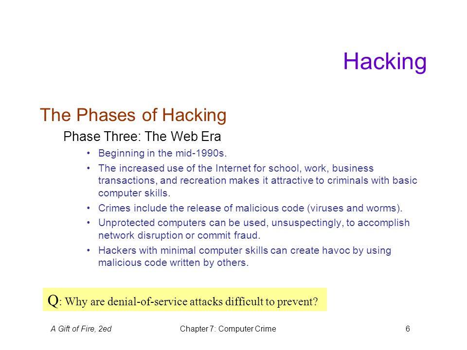 A Gift of Fire, 2edChapter 7: Computer Crime7 Hacking Hactivism …is the use of hacking expertise to promote a political cause.