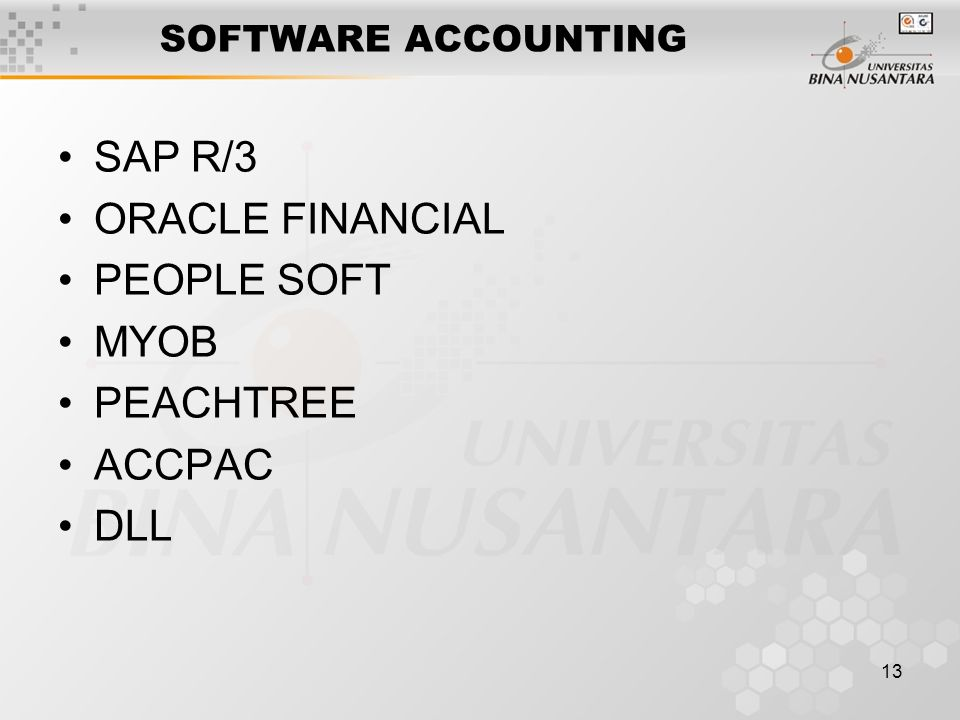 13 SOFTWARE ACCOUNTING SAP R/3 ORACLE FINANCIAL PEOPLE SOFT MYOB PEACHTREE ACCPAC DLL