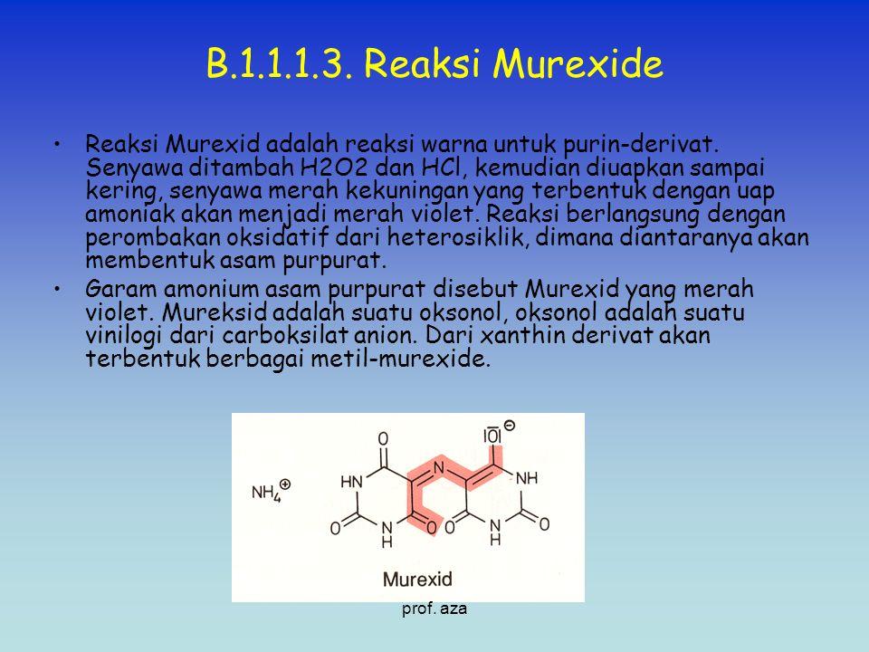 B.1.1.1.3. Reaksi Murexide Reaksi Murexid adalah reaksi warna untuk purin-derivat. Senyawa ditambah H2O2 dan HCl, kemudian diuapkan sampai kering, sen