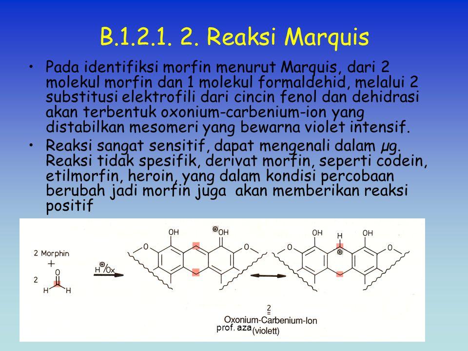 B.1.2.1. 2. Reaksi Marquis Pada identifiksi morfin menurut Marquis, dari 2 molekul morfin dan 1 molekul formaldehid, melalui 2 substitusi elektrofili
