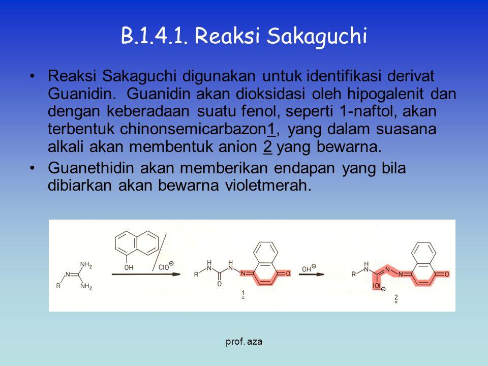 B.1.4.1. Reaksi Sakaguchi Reaksi Sakaguchi digunakan untuk identifikasi derivat Guanidin. Guanidin akan dioksidasi oleh hipogalenit dan dengan keberad