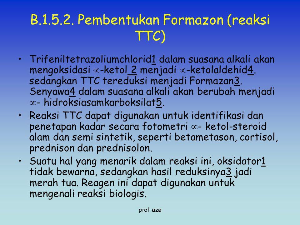 B.1.5.2. Pembentukan Formazon (reaksi TTC) Trifeniltetrazoliumchlorid1 dalam suasana alkali akan mengoksidasi  -ketol 2 menjadi  -ketolaldehid4. sed