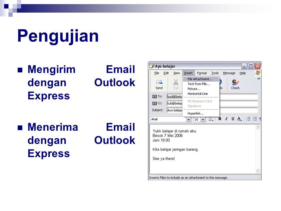 Pengujian Mengirim Email dengan Outlook Express Menerima Email dengan Outlook Express
