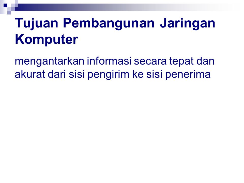 Manfaat Jaringan Komputer Berbagi sumber daya (sharing resources) Media komunikasi Integrasi data Pengembangan dan pemeliharaan Keamanan data Sumber daya lebih efisien dan informasi terkini.