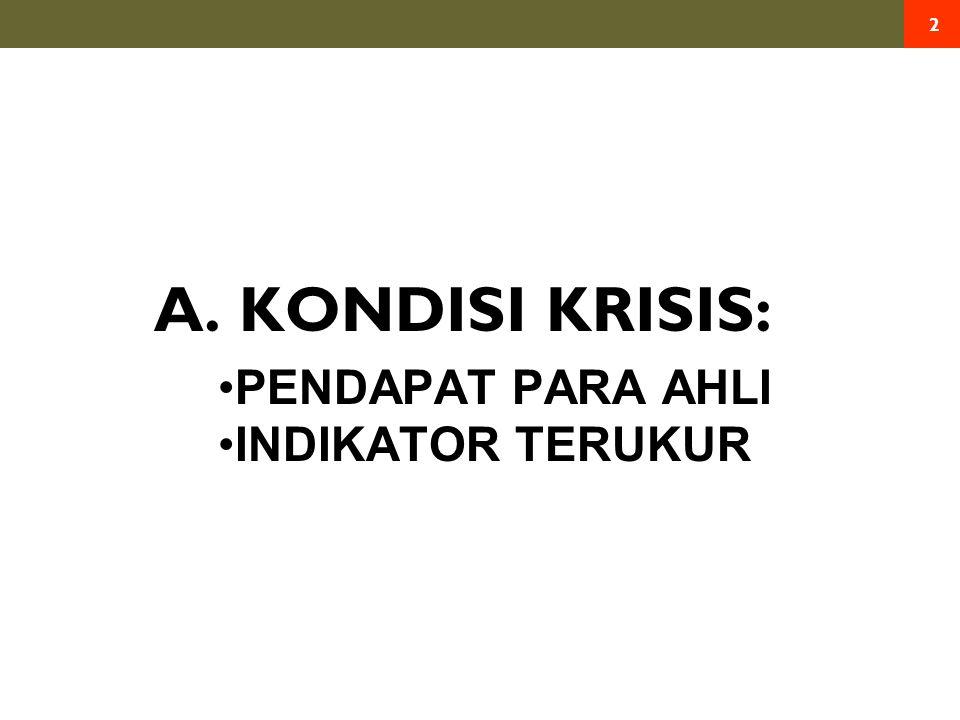 A. KONDISI KRISIS: 2 PENDAPAT PARA AHLI INDIKATOR TERUKUR