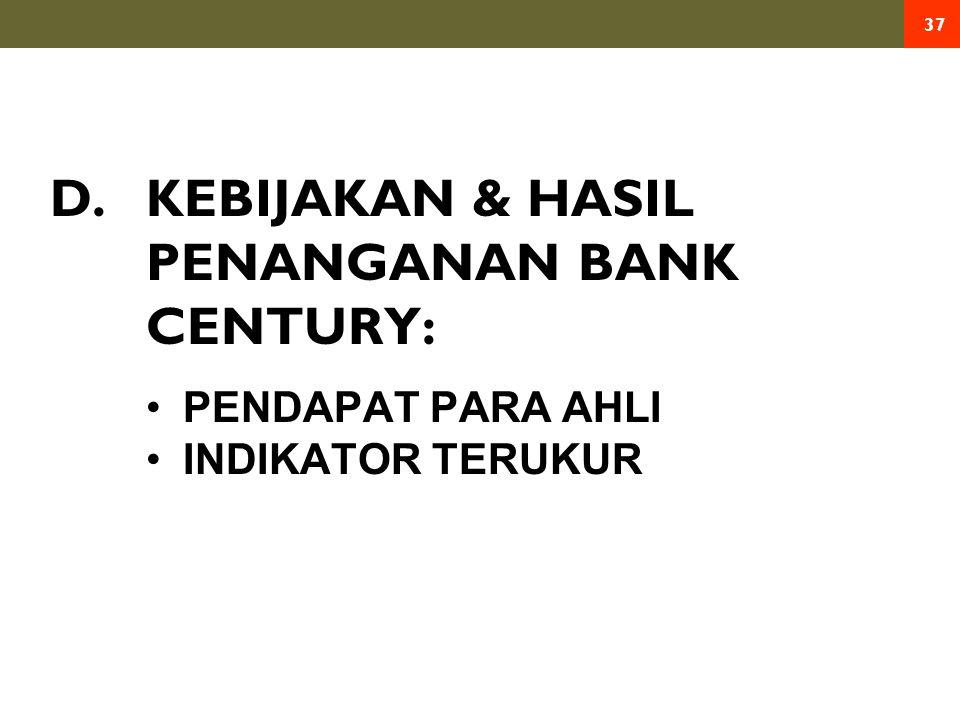 D. KEBIJAKAN & HASIL PENANGANAN BANK CENTURY: 37 PENDAPAT PARA AHLI INDIKATOR TERUKUR