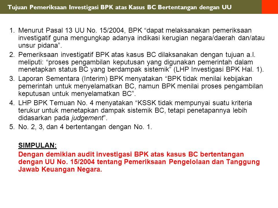 Tujuan Pemeriksaan Investigasi BPK atas Kasus BC Bertentangan dengan UU 1.Menurut Pasal 13 UU No.