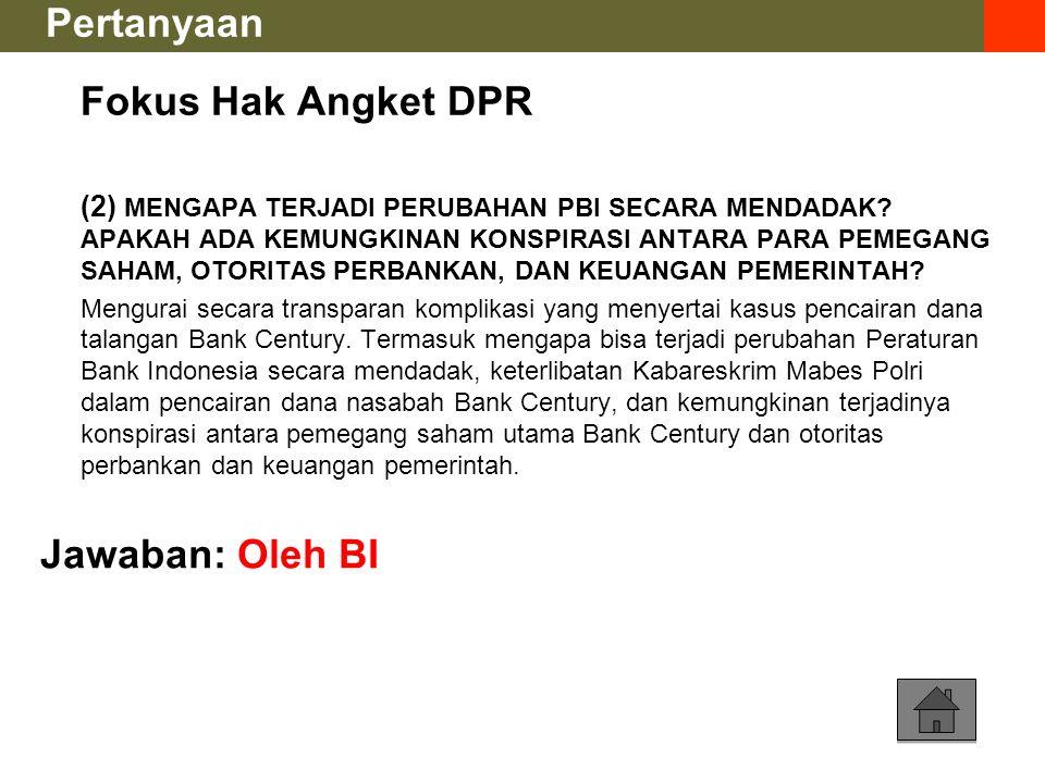 Fokus Hak Angket DPR (2) MENGAPA TERJADI PERUBAHAN PBI SECARA MENDADAK.