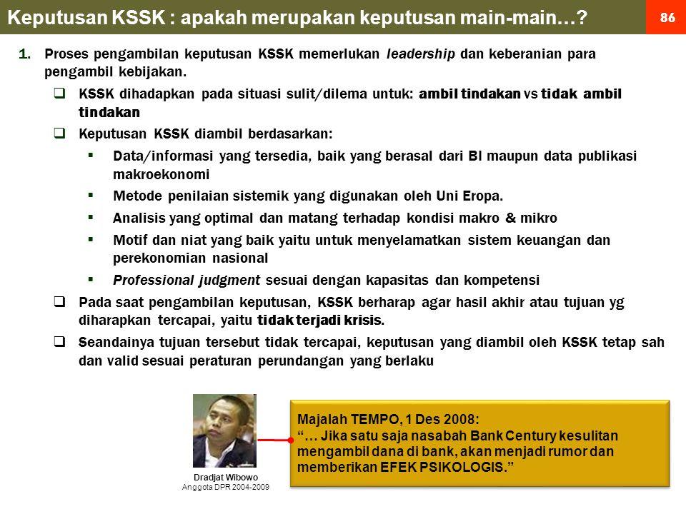 86 1.Proses pengambilan keputusan KSSK memerlukan leadership dan keberanian para pengambil kebijakan.