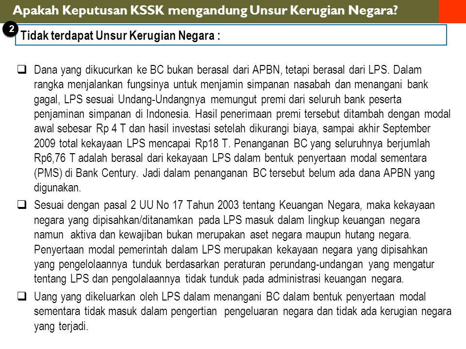  Dana yang dikucurkan ke BC bukan berasal dari APBN, tetapi berasal dari LPS.