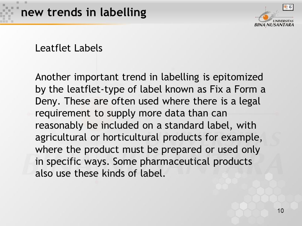 10 new trends in labelling Leatflet Labels Another important trend in labelling is epitomized by the leatflet-type of label known as Fix a Form a Deny