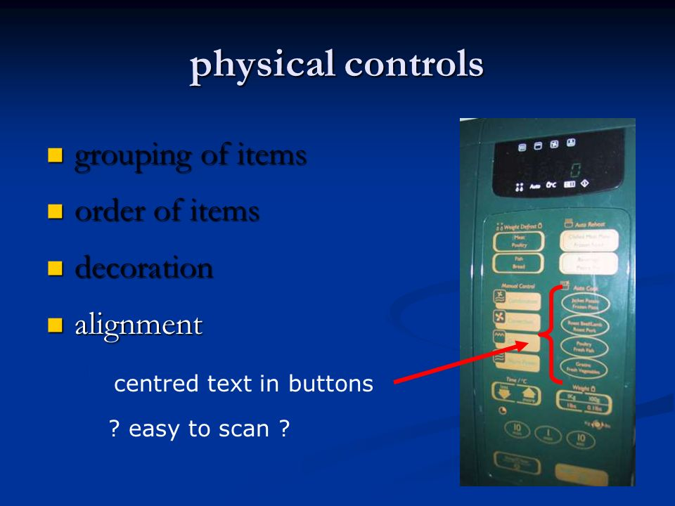physical controls grouping of items grouping of items order of items order of items decoration decoration alignment alignment centered text in buttons .