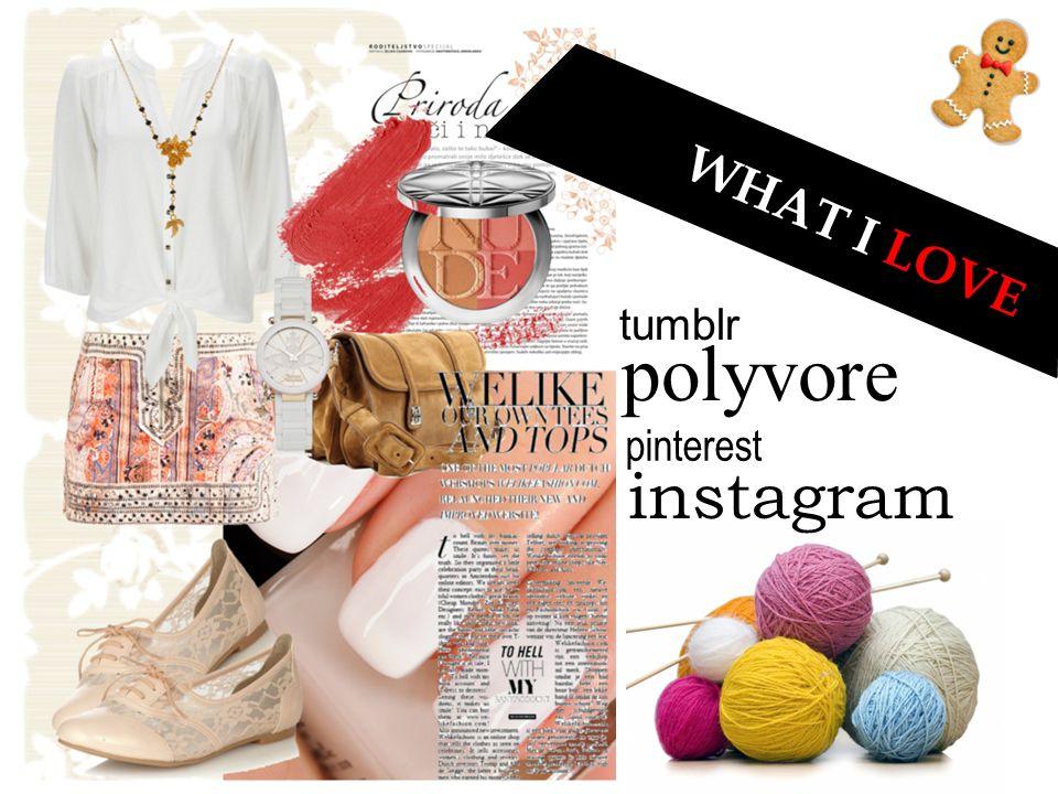 W H A T I L O V E polyvore pinterest tumblr instagram