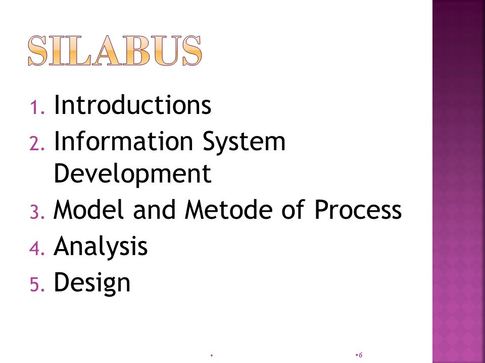 1. Introductions 2. Information System Development 3.