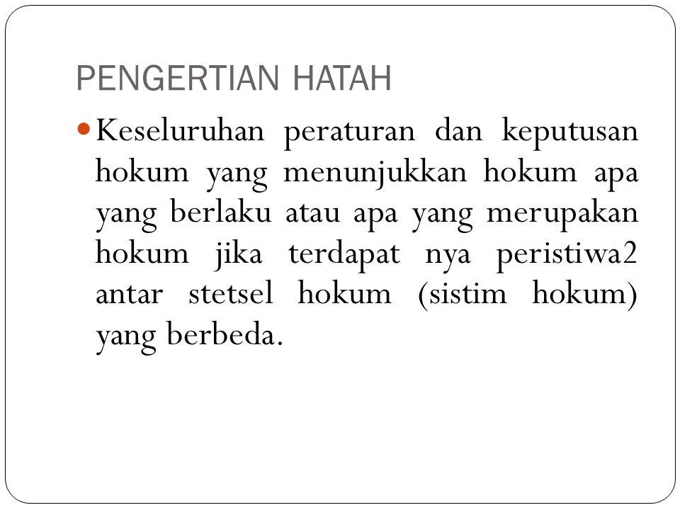 Kaidah Hukum Dalam Hukum Antar Golongan (HAG) Intern, di kenal beberapa kaedah hukum antara lain : 1.