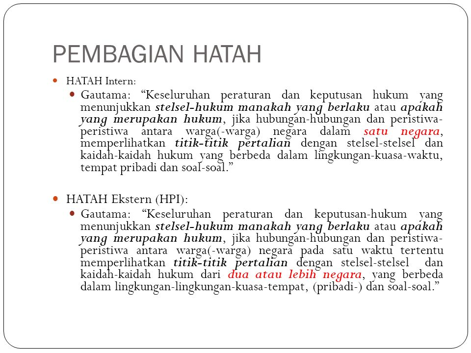 """PEMBAGIAN HATAH HATAH Intern: Gautama: """"Keseluruhan peraturan dan keputusan hukum yang menunjukkan stelsel-hukum manakah yang berlaku atau apakah yang"""