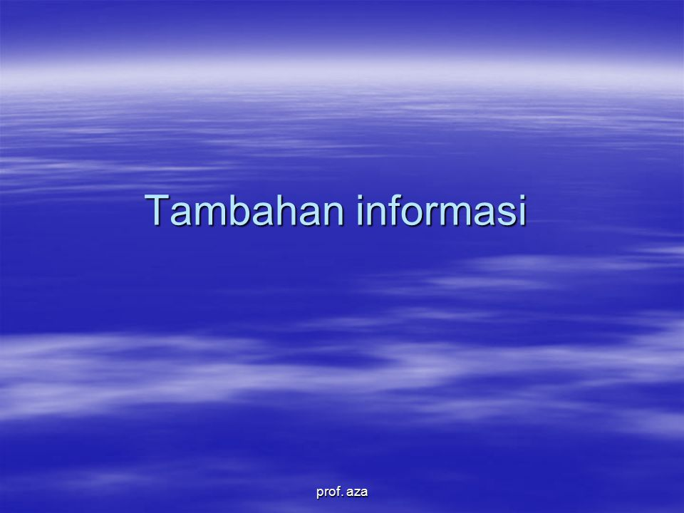 Tambahan informasi prof. aza