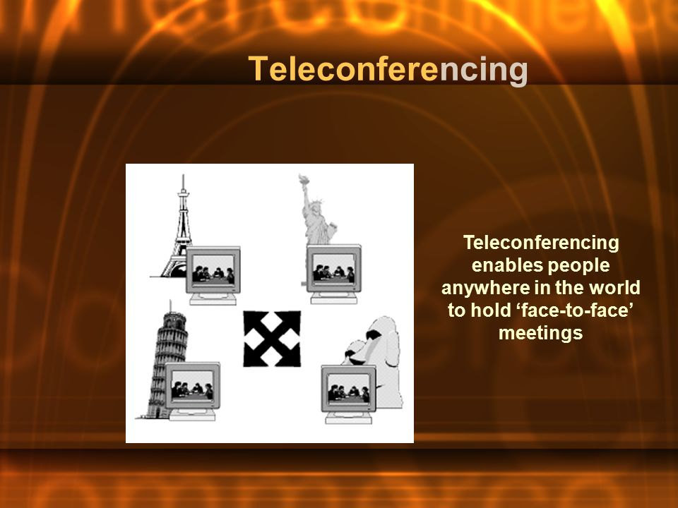 Teleconferencing enables people anywhere in the world to hold 'face-to-face' meetings