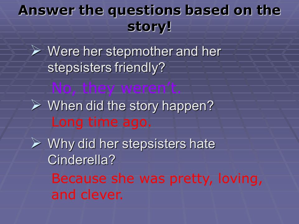 Answer the questions based on the story. How did Cinderella look like.