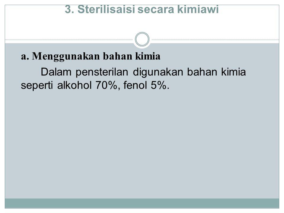 3.Sterilisaisi secara kimiawi a.