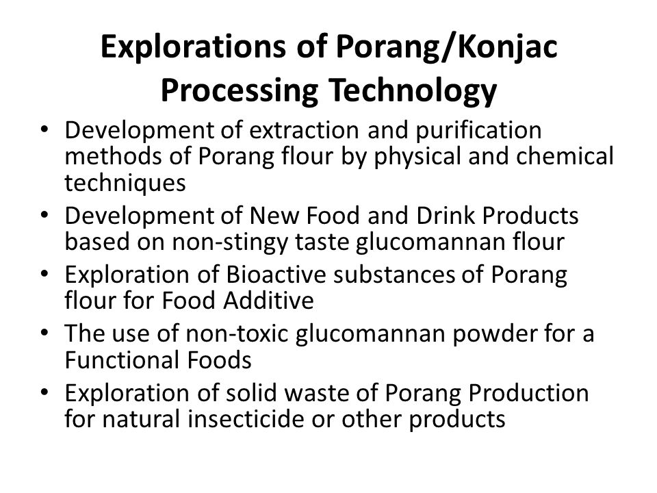 Explorations of Porang/Konjac Processing Technology Development of extraction and purification methods of Porang flour by physical and chemical techni
