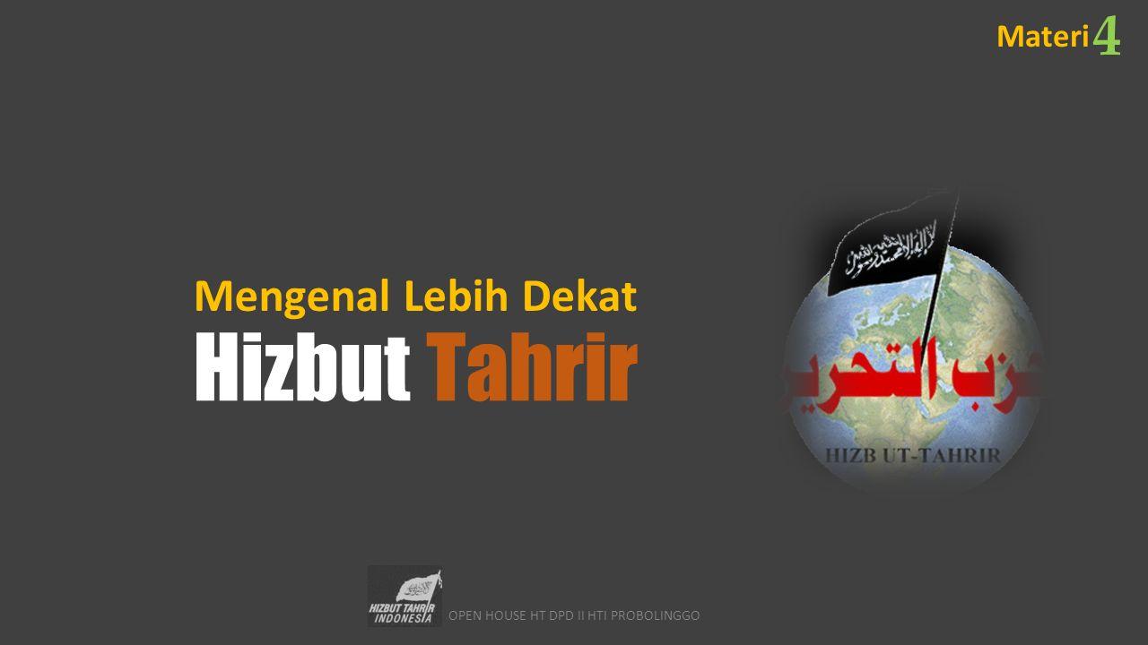 OPEN HOUSE HT DPD II HTI PROBOLINGGO Mengenal Lebih Dekat Hizbut Tahrir Materi 4