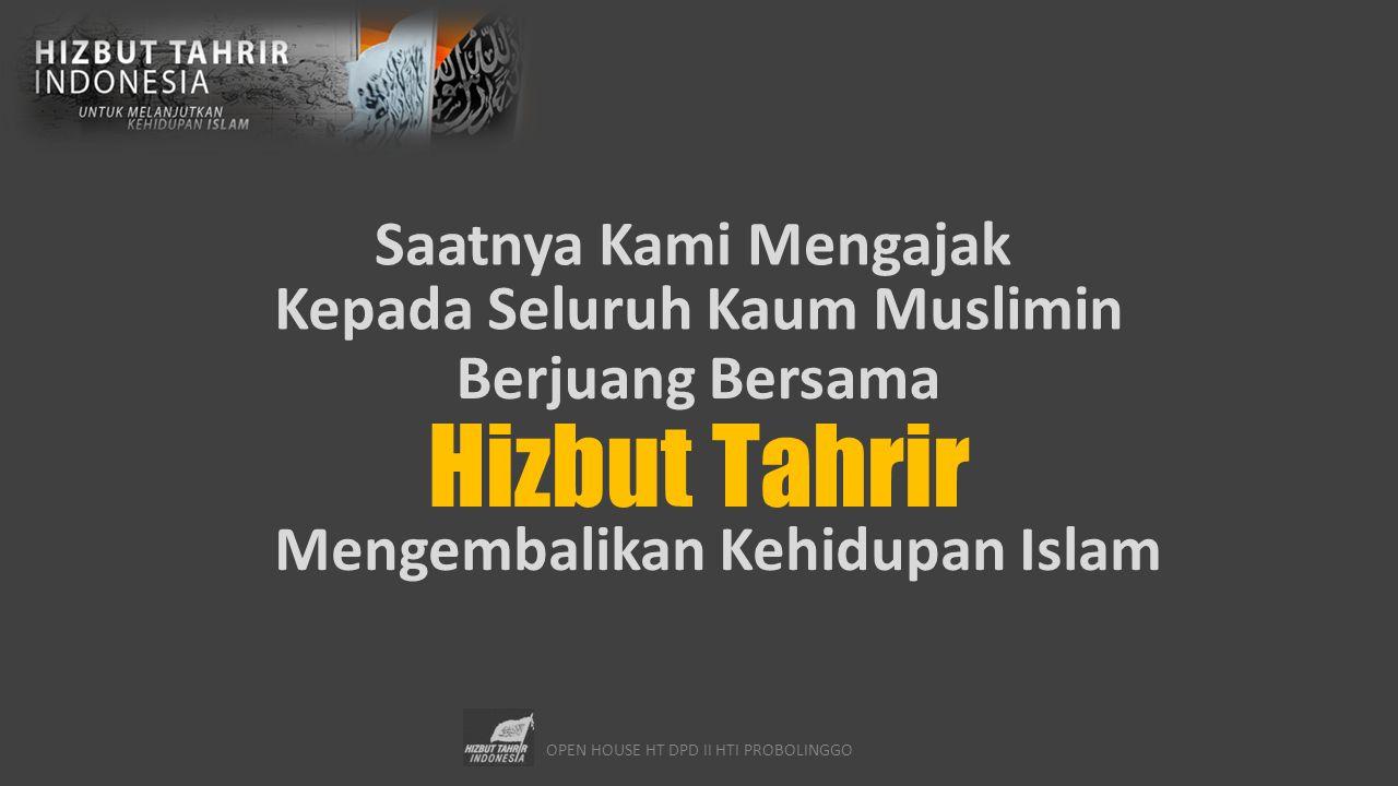 OPEN HOUSE HT DPD II HTI PROBOLINGGO Saatnya Kami Mengajak Hizbut Tahrir Kepada Seluruh Kaum Muslimin Berjuang Bersama Mengembalikan Kehidupan Islam
