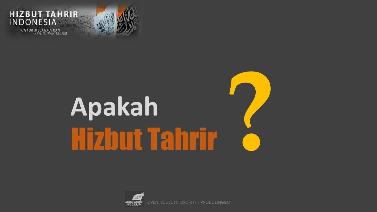 OPEN HOUSE HT DPD II HTI PROBOLINGGO ? Apakah Hizbut Tahrir