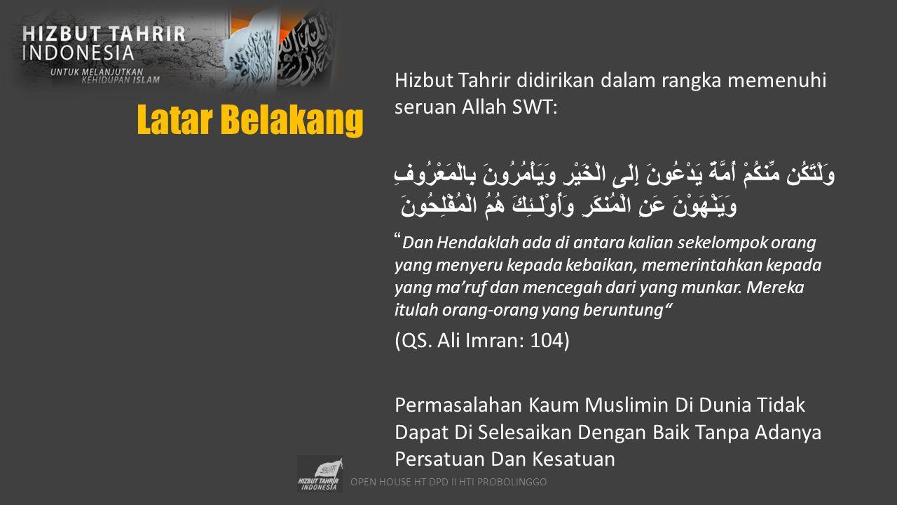 OPEN HOUSE HT DPD II HTI PROBOLINGGO Tujuan Melanjutkan kehidupan Islam.
