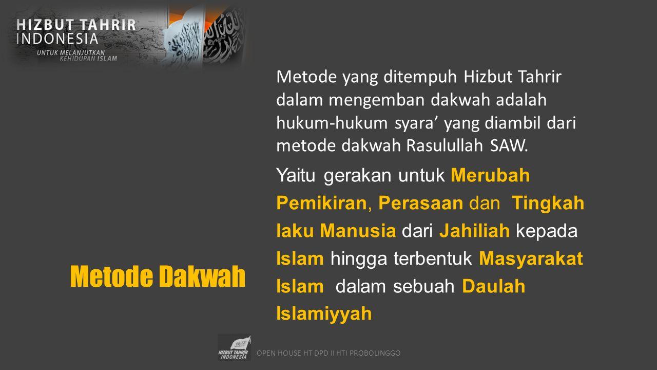 OPEN HOUSE HT DPD II HTI PROBOLINGGO Tahapan Dakwah At-Tatsqeef (Pembinaan dan Pengkaderan) Tafaa'ul Ma'al Ummah (Interaksi dengan Umat) Tathbeeq Ahkaam Asy-syar'ie (Penerapan hukum-hukum syara')