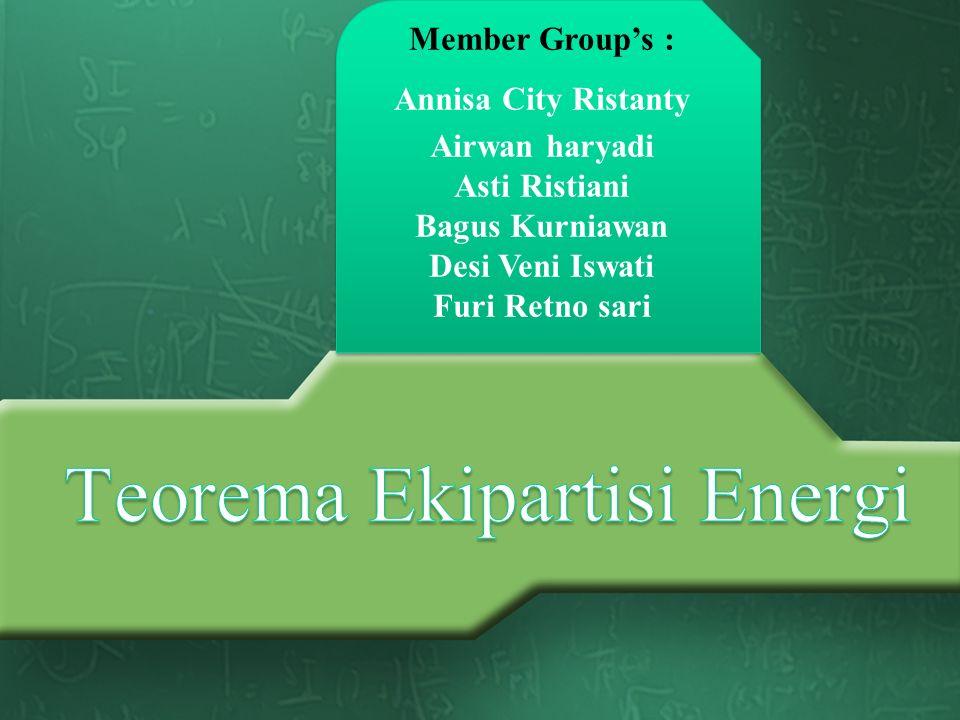 Member Group's : Annisa City Ristanty Airwan haryadi Asti Ristiani Bagus Kurniawan Desi Veni Iswati Furi Retno sari Member Group's : Annisa City Rista