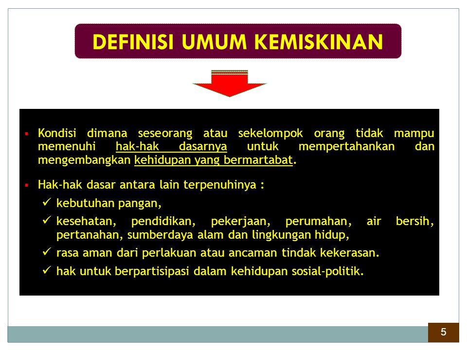 BENTUK UMUM KEMISKINAN ABSOLUT RELATIF KULTURAL Ditentukan berdasarkan ketidakmampuan untuk mencukupi kebutuhan pokok minimum (ukuran finansial dalam bentuk uang).