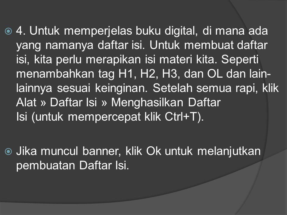  4. Untuk memperjelas buku digital, di mana ada yang namanya daftar isi.