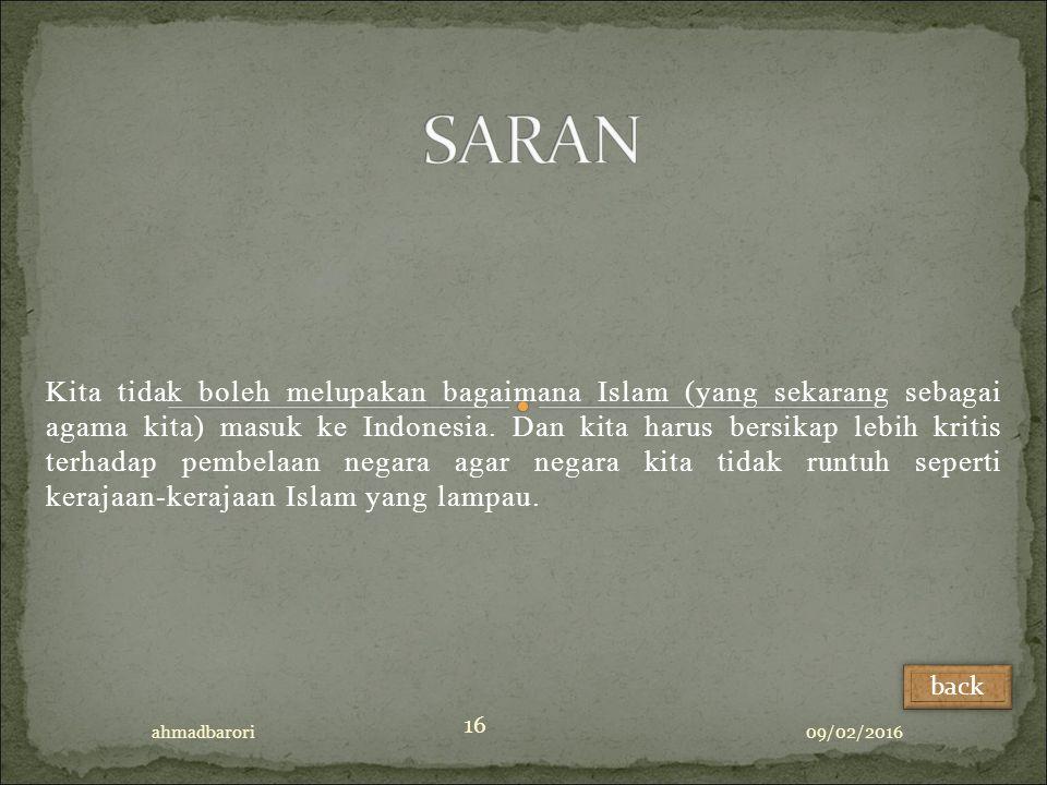 Kita tidak boleh melupakan bagaimana Islam (yang sekarang sebagai agama kita) masuk ke Indonesia.