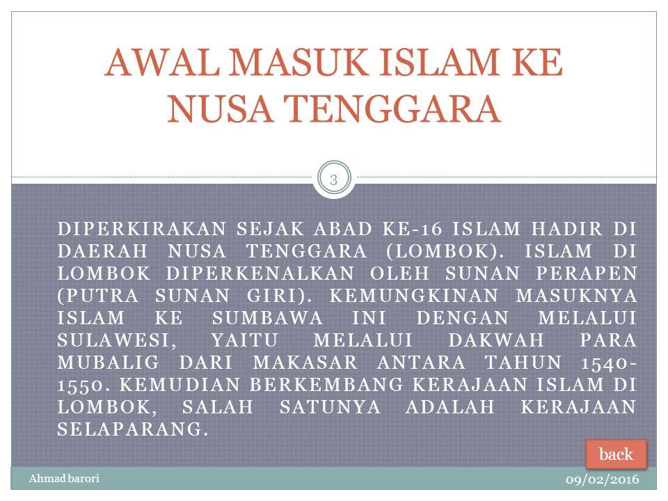 DIPERKIRAKAN SEJAK ABAD KE-16 ISLAM HADIR DI DAERAH NUSA TENGGARA (LOMBOK).