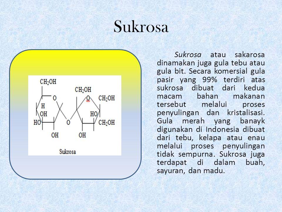 Sukrosa Sukrosa atau sakarosa dinamakan juga gula tebu atau gula bit.