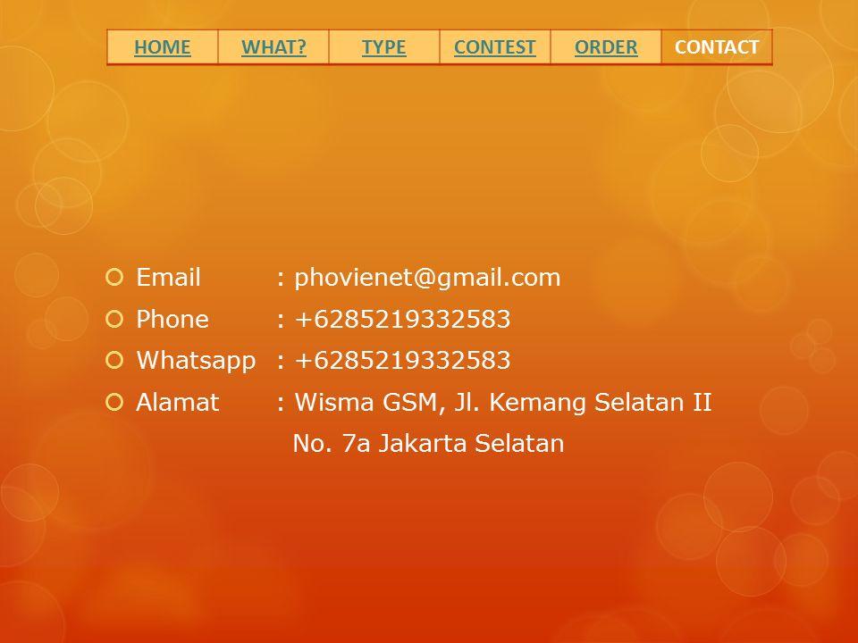  Email : phovienet@gmail.com  Phone : +6285219332583  Whatsapp: +6285219332583  Alamat : Wisma GSM, Jl. Kemang Selatan II No. 7a Jakarta Selatan H