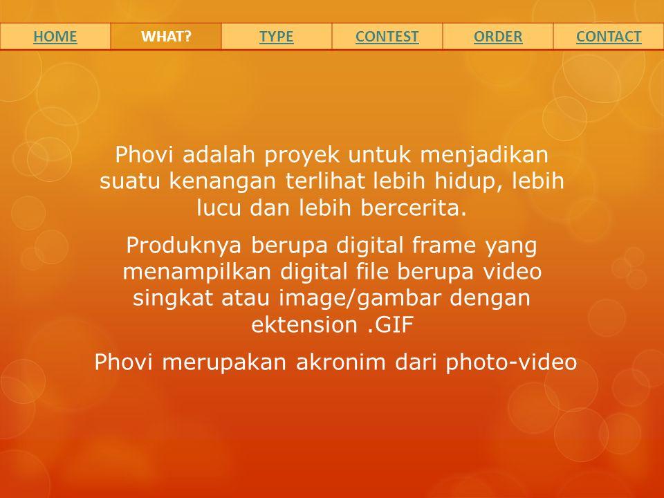 Phovi adalah proyek untuk menjadikan suatu kenangan terlihat lebih hidup, lebih lucu dan lebih bercerita.