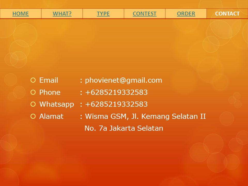  Email : phovienet@gmail.com  Phone : +6285219332583  Whatsapp: +6285219332583  Alamat : Wisma GSM, Jl.