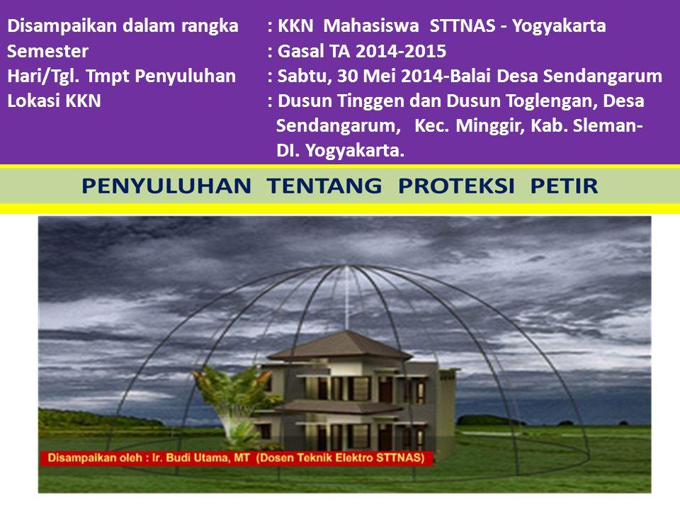 Disampaikan dalam rangka : KKN Mahasiswa STTNAS - Yogyakarta Semester : Gasal TA 2014-2015 Hari/Tgl.