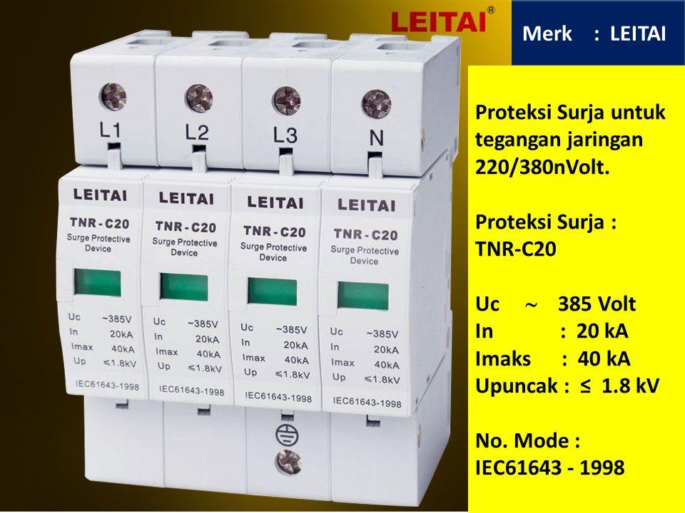 Merk : LEITAI Proteksi Surja untuk tegangan jaringan 220/380nVolt.