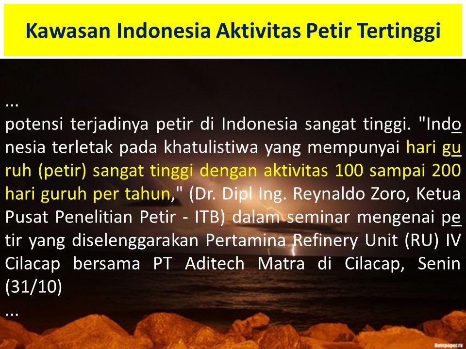 ... potensi terjadinya petir di Indonesia sangat tinggi.