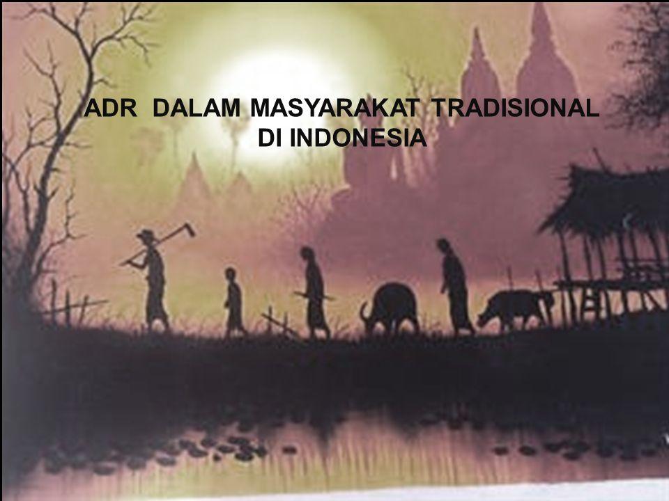  ADR DALAM MASYARAKAT TRADISIONAL DI INDONESIA