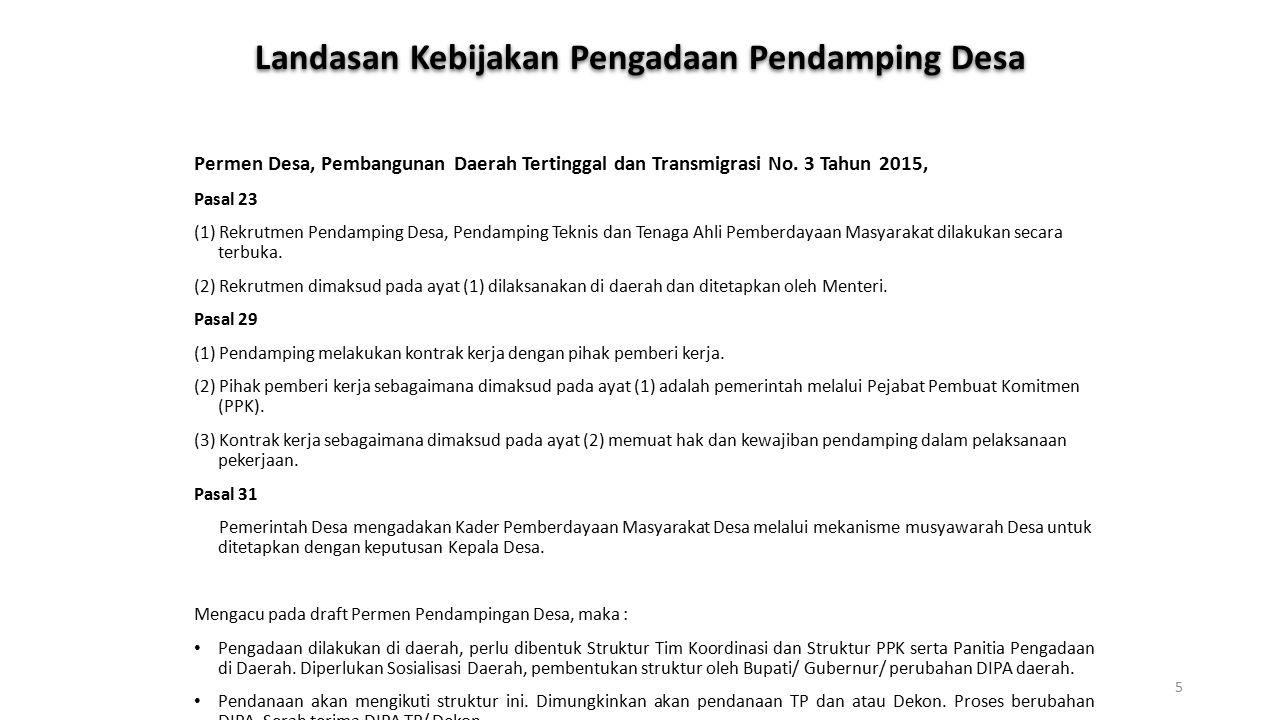 Landasan Kebijakan Pengadaan Pendamping Desa Permen Desa, Pembangunan Daerah Tertinggal dan Transmigrasi No. 3 Tahun 2015, Pasal 23 (1) Rekrutmen Pend