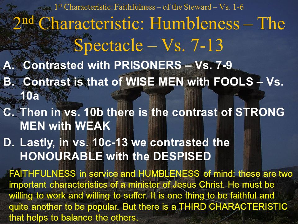 1 st Characteristic: Faithfulness – of the Steward – Vs.