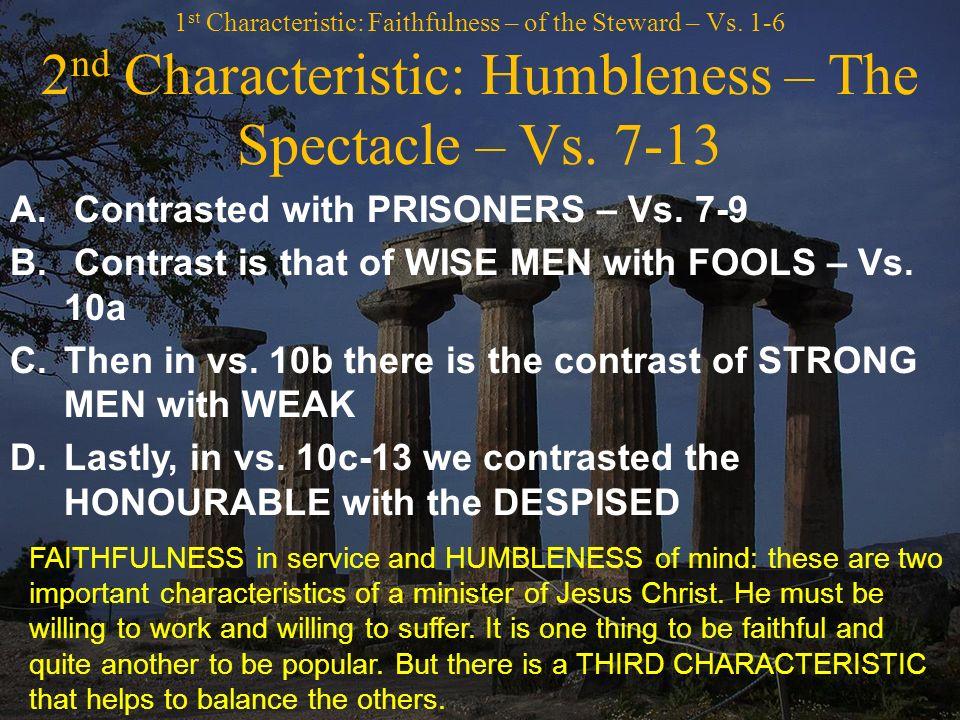 1 st Characteristic: Faithfulness – of the Steward – Vs.