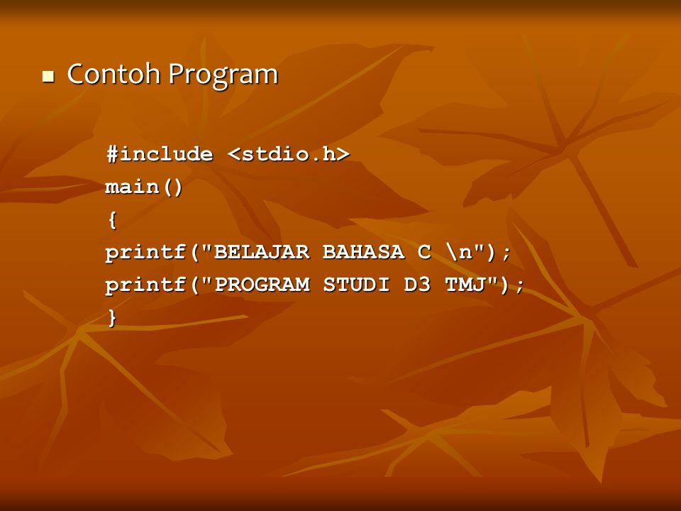 Contoh Program Contoh Program #include #include main() main() { printf(
